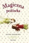 Magiczna połówka - Annie Barrows