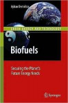 Biofuels: Securing the Planett - Ayhan Demirbas