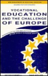 Vocational Education and the Challenge of Europe (New Developments in Vocational Education) - Peter Funnell, Dave Muller