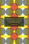 Aborigines & Activism: Race, Aborigines & the Coming of the Sixties to Australia - Jennifer Clark