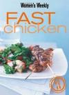 """Fast Chicken ( """" Australian Women's Weekly """" ) - Australian Women's Weekly"""