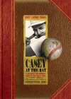 Casey at the Bat: A Ballad of the Republic Sung in the Year 1888 (Caldecott Honor Book) - Ernest L. Thayer