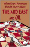 What Every American Should Know About the Mid East and Oil - James M. Day