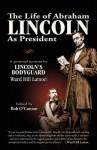 The Life of Abraham Lincoln - Ward Hill Lamon, Bob O'Connor