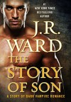 The Story of Son - J.R. Ward