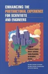 Enhancing the Postdoctoral Experience for Scientists and Engineers: A Guide for Postdoctoral Scholars, Advisers, Institutions, Funding Organizations, and Disciplinary Societies - Committee on Science Engineering and Pub, National Academy of Engineering, National Research Council
