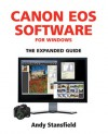 Canon EOS Software for Windows: The Expanded Guide - Andy Stansfield