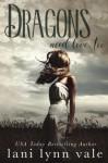 Dragons Need Love, Too (I Love Big Dragons Series) (Volume 2) - Lani Lynn Vale