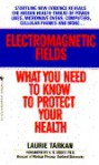 ELECTROMAGNETIC FIELDS: WHAT YOU NEED TO - Laurie Tarkan