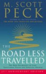 The Road Less Travelled: A New Psychology of Love, Traditional Values and Spiritual Growth - M. Scott Peck
