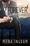 Forever In My Heart (The Forever Series Book 6) - Mona Ingram