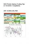Oex Weekly Trading Tips & Newsletter Compilations - Jon Schiller, Jon C. Malinowski