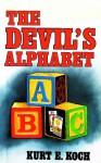 The Devil's Alphabet - Kurt E. Koch