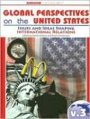 Global Perspectives on the United States Volume III: Issues and Ideas Shaping International Relations - David Levinson