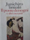 Il ponte dei sogni e altri racconti - Jun'ichirō Tanizaki