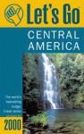 Let's Go Central America 2000 - Let's Go Inc.