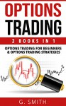 Options Trading: 2-in-1 Bundle (Stock Market Investing Book 6) - G. Smith