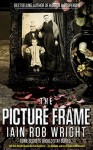 The Picture Frame: A Horror Novel - Iain Rob Wright