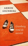 Grunberg Rond De Wereld - Arnon Grunberg