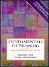 Fundamentals of Nursing: Concepts, Process and Practice - Barbara Kozier, Judith M. Wilkinson, Kathleen Blais