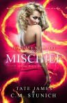 Elements of Mischief - Tate James, C.M. Stunich