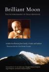 Brilliant Moon: The Autobiography of Dilgo Khyentse - Dilgo Khyentse
