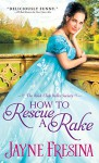 How to Rescue a Rake (Book Club Belles Society) - Jayne Fresina