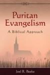 Puritan Evangelism - Joel R. Beeke