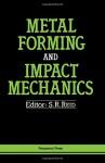 Metal Forming And Impact Mechanics: William Johnson Commemorative Volume - W.R. Johnson