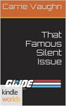 That Famous Silent Issue - Carrie Vaughn