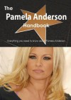 The Pamela Anderson Handbook - Everything You Need to Know about Pamela Anderson - Emily Smith