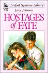 Hostages of Fate - Joyce Johnson