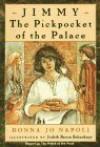 Jimmy, the Pickpocket of the Palace - Donna Jo Napoli, Judy Schachner