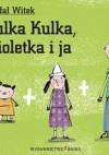 Julka Kulka, Fioletka i ja - Rafał Witek