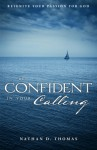 Be Confident In Your Calling - Nathan D. Thomas