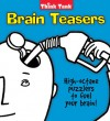 Think Tank Brain Teasers: High-Octane Puzzlers to Fuel Your Brain! - Crane Hill Publishers
