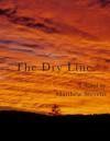 The Dry Line - Matthew Stevens
