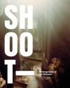 Shoot: Photography of the Moment - Ken Miller, Penny Martin, Stephen Shore
