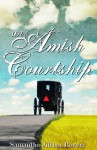 An Amish Courtship, COMPLETE VOLUME SERIES - Samantha Jillian Bayarr