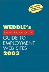 Weddle's Job Seeker's Guide to Employment Web Sites 2003: The Job Seeker's Edition (Weddle's Job-Seeker's Guide to Employment Web Sittes, 2003) - Peter Weddle