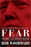 Fear: Trump in the White House - Bob Woodward