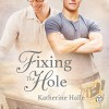 Fixing the Hole - Katherine Halle, Philip Alces