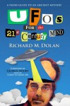 UFOs for the 21st Century Mind: A Fresh Guide to an Ancient Mystery - Richard Dolan