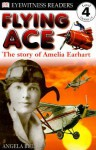 Flying Ace: The Story Of Amelia Earhart - Angela Bull