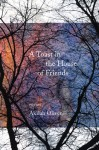 A Toast in the House of Friends - Akilah Oliver