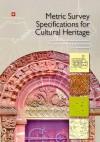 Metric Survey Specifications for Cultural Heritage, Second Edition - John Bedford, Paul Bryan, Bill Blake, David Andrew, David Barber, Jon Mills