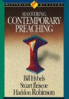Mastering Contemporary Preaching (Mastering Ministry) - Stuart Briscoe, Haddon Robinson, Bill Hybels, Christianity Today