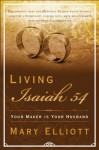 Living Isaiah 54: Your Maker is Your Husband - Mary Elliott