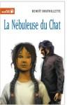 La nébuleuse du chat - Benoît Bouthillette