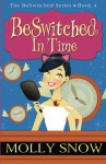 BeSwitched in Time (Volume 4) - Molly Snow
